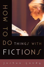 Landy, How to Do Things with Fictions