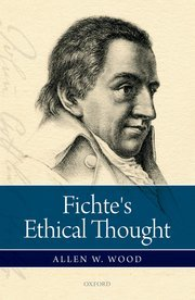 Wood, Fichte's Ethical Thought